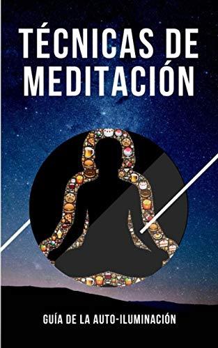 Técnicas de Meditación: Guía para la Auto-Iluminación