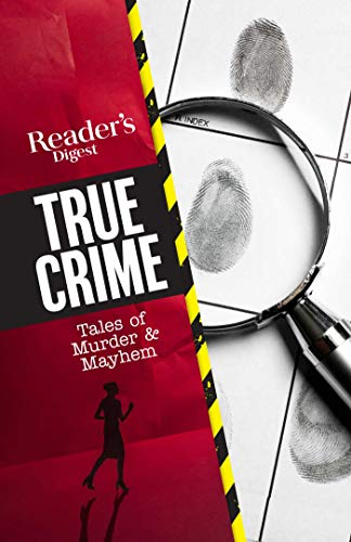 Compare Textbook Prices for Reader's Digest True Crime: Tales of Murder & Mayhem  ISBN 9781621454540 by Reader's Digest