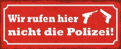 Wir rufen nicht die Polizei Blechschild Metallschild Schild gewölbt Metal Tin Sign 10 x 27 cm