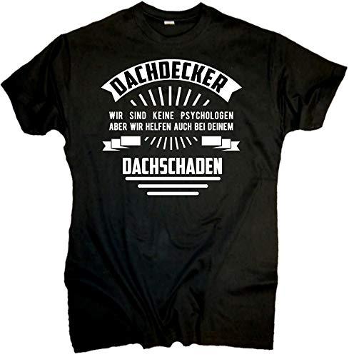 Fun T-Shirt Dachdecker Keine Psychologen Sprüche Geschenk Männer Party Beruf (XL)