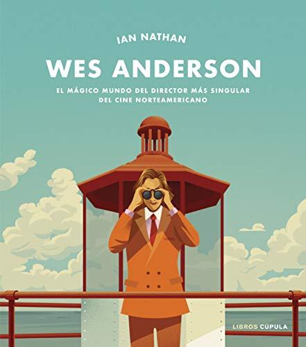Wes Anderson: El mágico mundo del director más singular del cine norteamericano