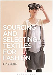 Sourcing and Selecting Textiles for Fashion: Sourcing and Selection (Required Reading Range)