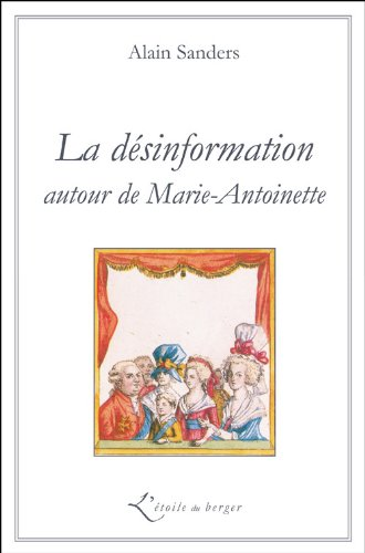 La désinformation autour de Marie-Antoinette