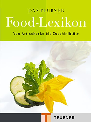 Das TEUBNER Food-Lexikon (Teubner Handbücher)