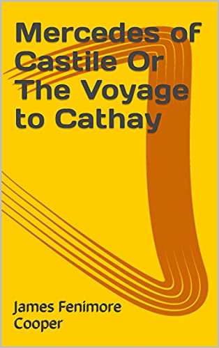 Mercedes of Castile Or The Voyage to Cathay (English Edition)