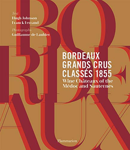 Bordeaux Grands Crus Classés 1855: Wines of the Médoc and Sauternes