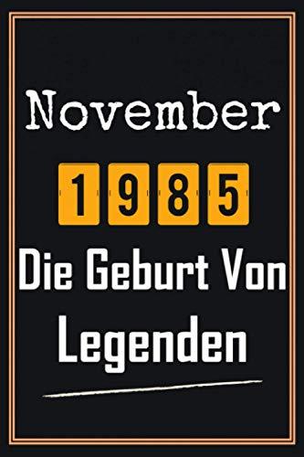 November 1985 Die Geburt von Legenden: 35. Geburtstag Geschenk frauen mann, Geschenkideen für 35 jahre Bruder Schwester Freund - Notizbuch a5 liniert