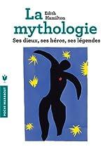 La mythologie - Ses dieux, ses héros, ses légendes d'Edith Hamilton