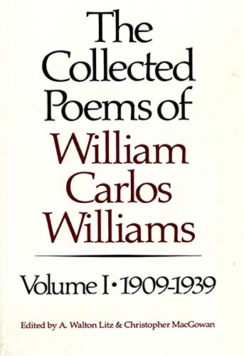 The Collected Poems of William Carlos Williams, Vol. 1:...