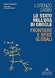 lo stato nell'era di google. frontiere e sfide globali