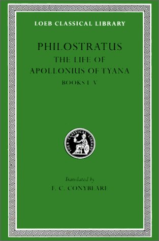 Philostratus, The Life of Apollonius of Tyana: Volume I. Books 1-5 (Loeb Classical Library No. 16)