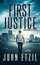 First Justice - Vigilante Justice Thriller Series 1, with Jack Lamburt (Jack Lamburt Vigilante Justice)
