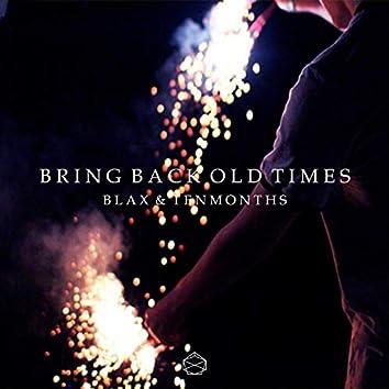 Bring Back Old Times