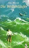 Kai Meyer: Die Wellenläufer