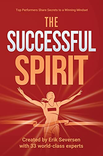 Compare Textbook Prices for The Successful Spirit: Top Performers Share Secrets to a Winning Mindset Successful Mind, Body & Spirit  ISBN 9781953183026 by Seversen, Erik,Adams, Jessie,Bowling, Richard,Creed, Danny P.,Faber, Jen,Miller, Stephen,Nartey, Emmanuel Kojo,Perrin, Emily,Perrin, Tom,Span, Scott
