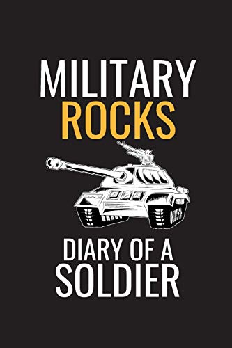 Military Rocks Diary Of A Soldier: Troopers Combat Tank Book Cover Art Design, Veteran, Service Men, Writing Journal, (Notebook) 6