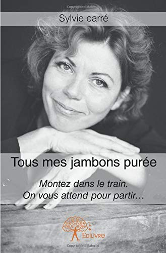 Tous mes jambons purée (French Edition)