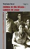 Crónica de una década y Cambios de lugar: 61 (A. Machado Libros)