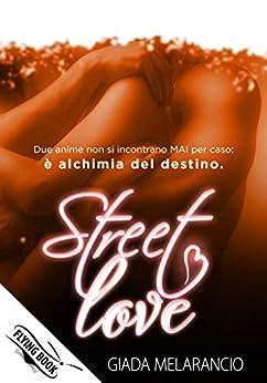 Street Love: (Collana Flying Book) di [Giada Melarancio, IM  COVER Studio]