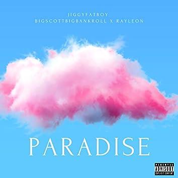 Paradise (feat. BigScottBigBankroll & Rayleon)