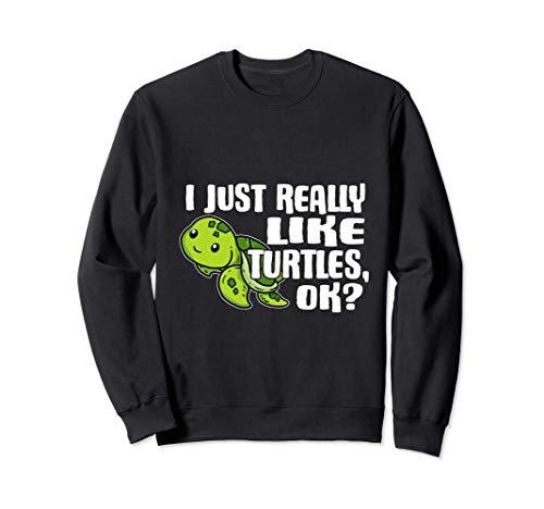 I Just Really Like Turtles Ok Disfraz De Tortuga Marina Sudadera