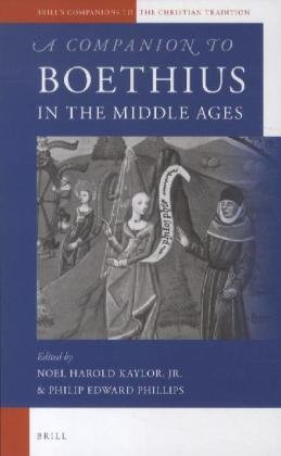 A Companion to Boethius in the Middle Ages (Brill's Companions to the Christian Tradition, Band 30)