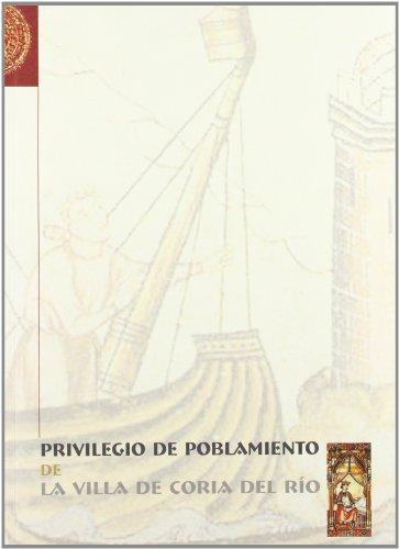 Privilegio de poblamiento de la Villa de Coria del Río: 10 (Historia. Fuentes para la Historia)