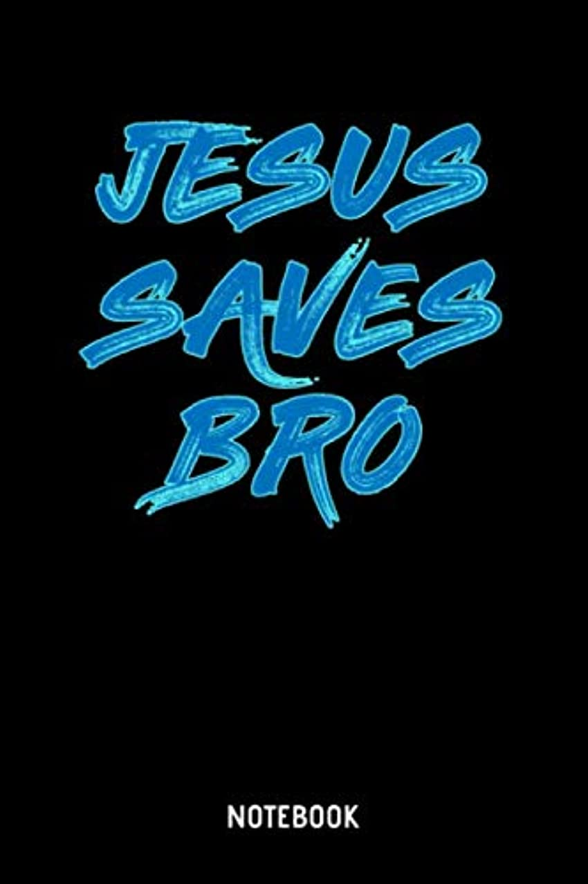 Jesus Saves Bro Notebook: 6x9 Blank Christian Composition Notebook or Devotional Journal - Bible Journal or Prayer Book for Men and Women