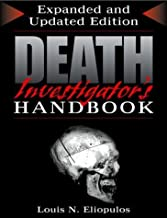 Death Investigator's Handbook: Expanded and Updated Edition by Louis N. Eliopulos (2003-07-04)