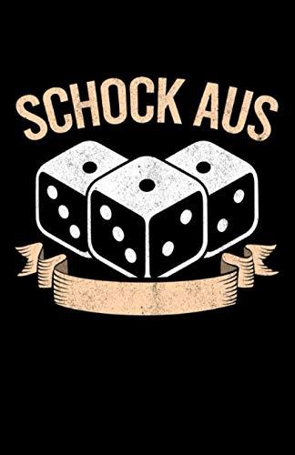 Schock Aus: Notizbuch mit 120 Seiten liniertem Papier (5.5x8,5 Zoll, ca. DIN A5 / 13.97 x 21.59 cm) Schocken Trinkspiel Geschenk Würfelspiel Bier Schock Aus