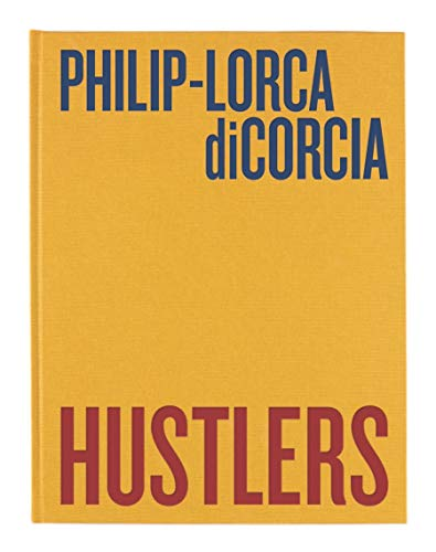 Philip-Lorca diCorcia: Hustlers