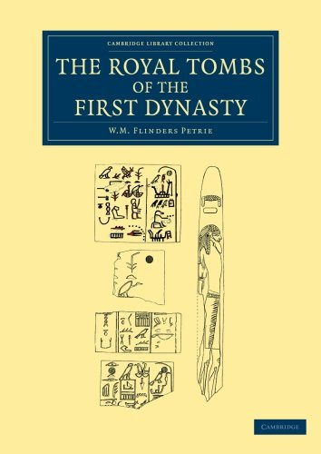 The Royal Tombs of the First Dynasty (Cambridge Library Collection - Egyptology)