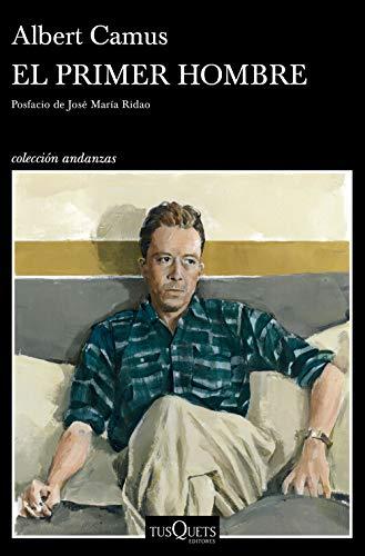 El primer hombre: Posfacio de José María Ridao (Andanzas)