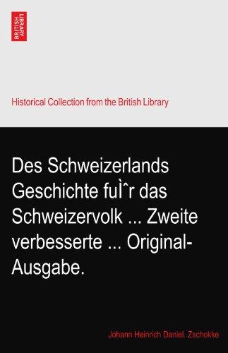 Des Schweizerlands Geschichte für das Schweizervolk ... Zweite verbesserte ... Original-Ausgabe.