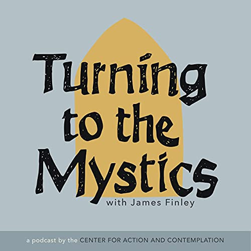 Turning to The Mystics with James Finley Podcast By Center for Action and Contemplation cover art