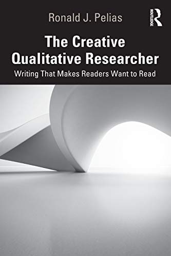 The Creative Qualitative Researcher: Writing That Makes Readers Want to Read