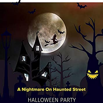 A Nightmare On Haunted Street - Halloween Party