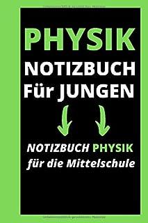 PHYSIK NOTIZBUCH FÜR JUNGEN: Notizbuch Physik Für Die Mittelschule / Großes Notizbuch Für Physik / Notizbuch für Jungen / ...