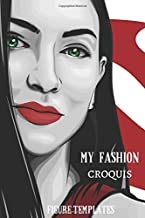 My Fashion Croquis: Figure Templates Male and Female Bodies, Great for Sketching and Design new Creations, For use By Adults and Children Dedicated for Beginner Designer