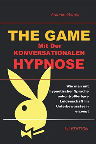 (THE GAME) mit der Konversationalen Hypnose: Geheimnisse der Überzeugung
