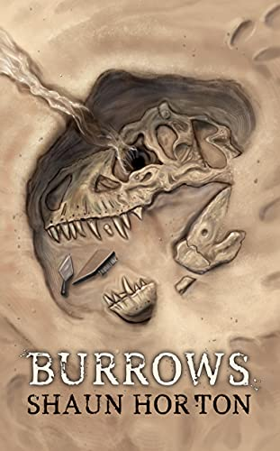 Burrows: A Cryptid Horror by [Shaun Horton, Lynda Dietz]