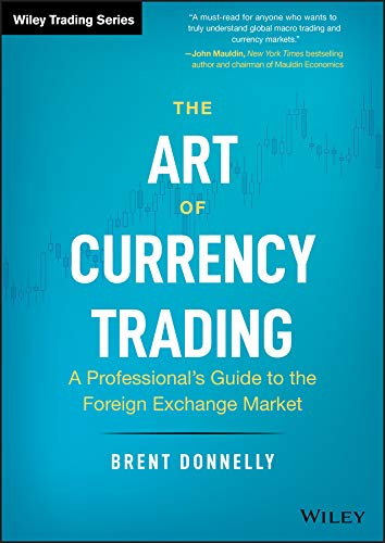 The Art of Currency Trading: A Professional's Guide to the Foreign Exchange Market...