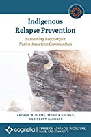 Indigenous Relapse Prevention: Sustaining Recovery in Native American Communities