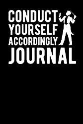Conduct Yourself Accordingly Journal
