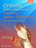 Orthotic Intervention for the Hand and Upper Extremity: Splinting Principles and Process