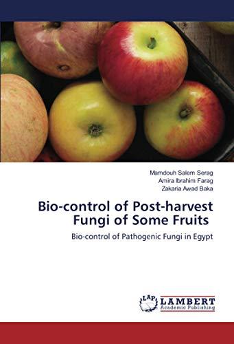 Bio-control of Post-harvest Fungi of Some Fruits: Bio-control of Pathogenic Fungi in Egypt