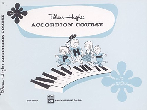 Palmer-Hughes Accordion Course, Bk 1: For Group or Individual Instruction
