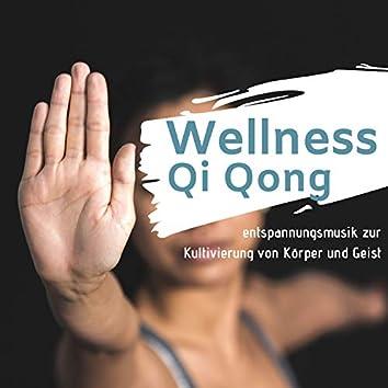 Wellness Qi Qong: entspannungsmusik zur Kultivierung von Körper und Geist