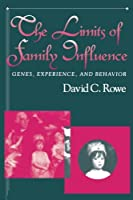 The Limits of Family Influence: Genes, Experience, and Behavior (Genes, Experience and Behavior)