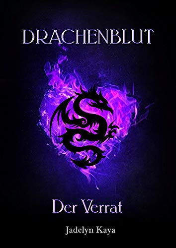 Drachenblut: Der Verrat (Drachenblut-Reihe 6) (German Edition)
